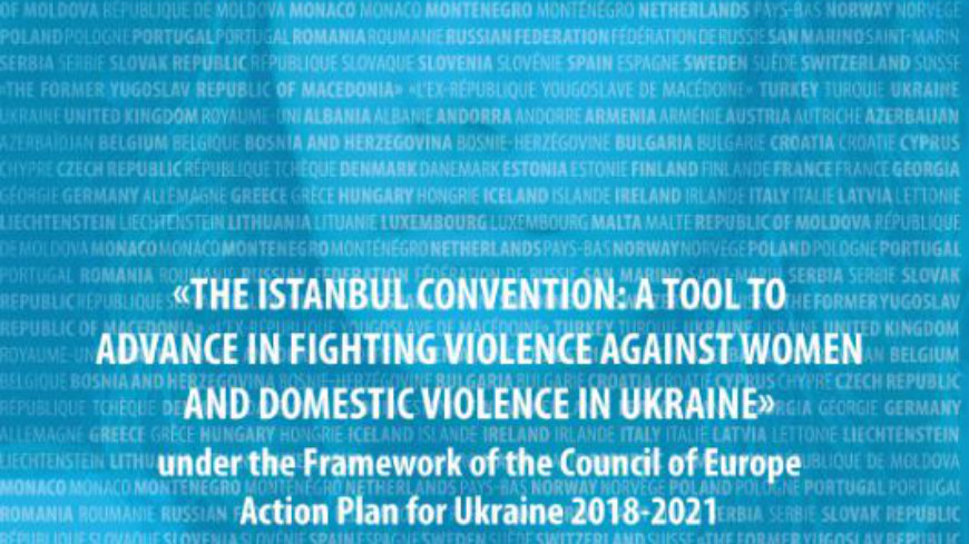 The Istanbul Convention: a tool to advance in fighting violence and women and domestic violence in Ukraine (2018-2020)