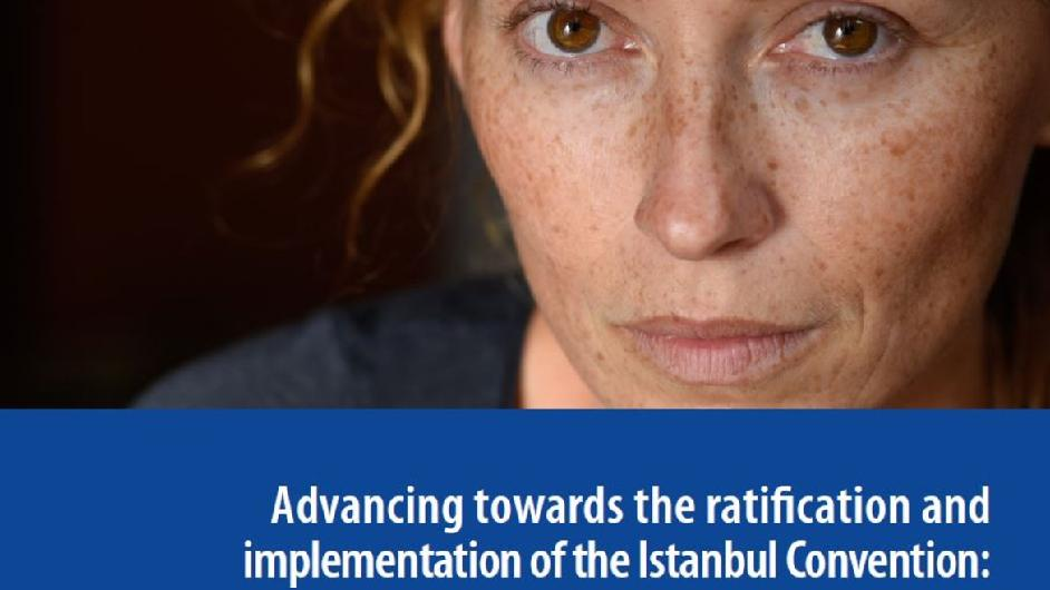 Supporting member states in their process of ratification of the Istanbul Convention