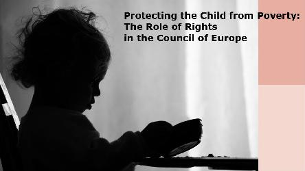 Protecting the Child from Poverty: The Role of Rights in the Council of Europe
