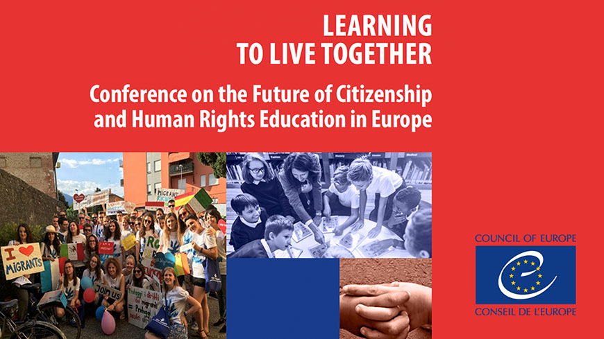 Learning to Live Together - Conference on the Future of Citizenship and Human Rights Education in Europe