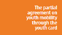 The Partial Agreement on Youth Mobility through the Youth Card