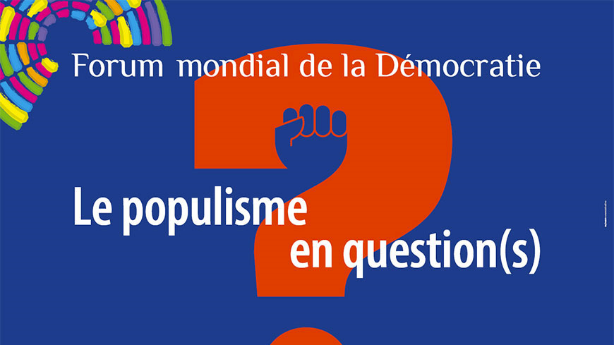 Forum mondial de la démocratie 2017 - Le populisme en question(s)