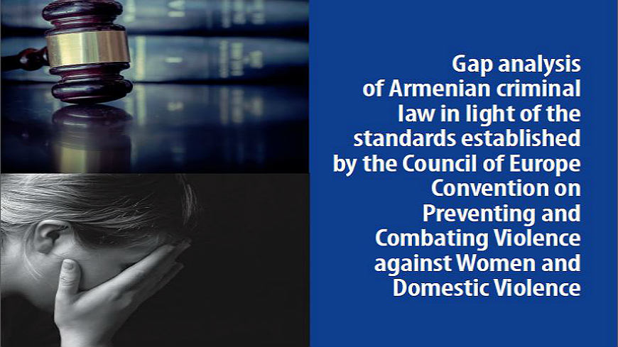 Seminar to launch the Gap analysis of Armenian criminal law in the light of the standards established by the Council of Europe Convention on Preventing and Combating Violence against Women and domestic Violence