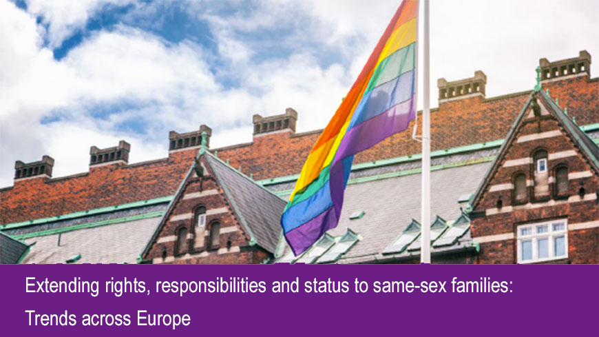 """Extending rights, responsibilities and status to same-sex families: Trends across Europe"", a publication"