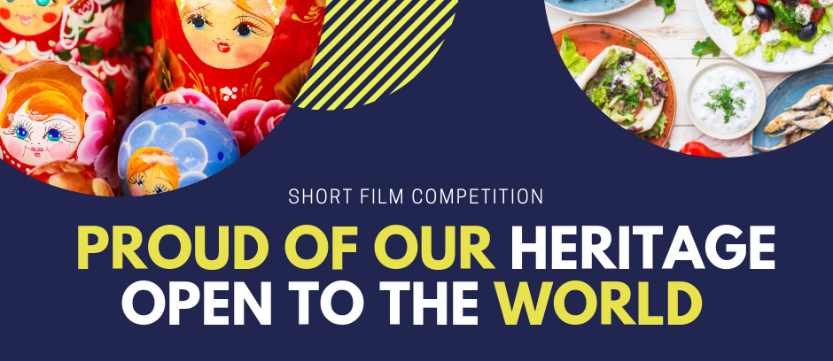 SHORT FILM COMPETITION Proud of our Heritage, Open to the World