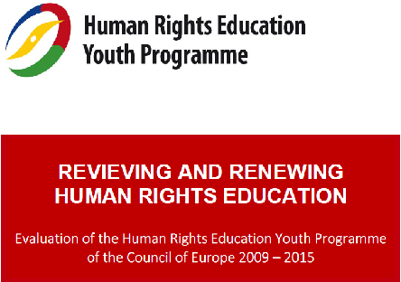 REVIEVING AND RENEWING HUMAN RIGHTS EDUCATION Evaluation of the Human Rights Education Youth Programme of the Council of Europe 2009 – 2015