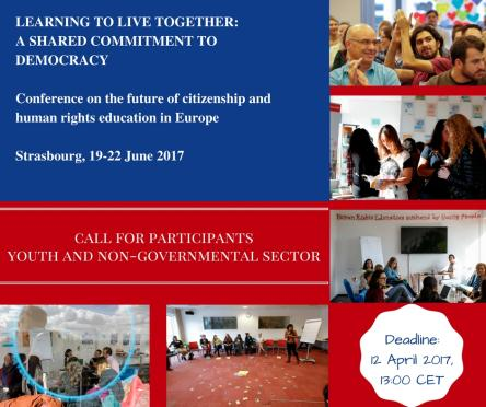 """Learning to live together: a shared commitment to democracy – Conference on the future of Citizenship and Human Rights Education in Europe"" (Strasbourg, 19-22 June 2017)"