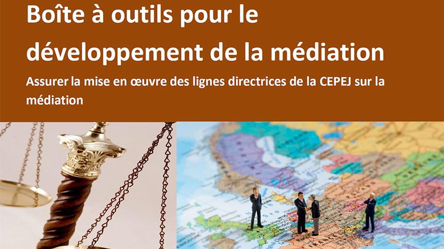 La CEPEJ adopte une boîte à outils pour renforcer la mise en œuvre des lignes directrices de la CEPEJ sur la médiation