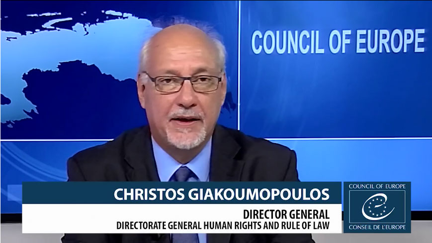 Questions to Christos Giakoumopoulos, Director General of Human Rights and Rule of Law (Council of Europe)