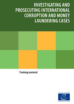Investigating and Prosecuting International - Corruption and Money Laundering Cases cover