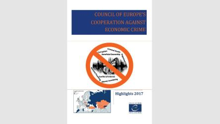 Economic Crime and Cooperation Division (ECCD) publishes its 2017 Highlights Report:  Council of Europe's Cooperation against Economic Crime