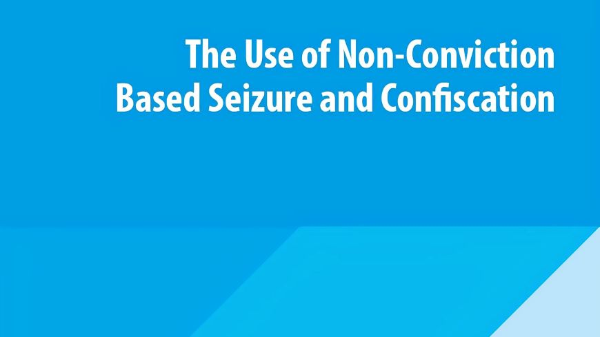 ECCD publishes a paper on the use of non-conviction based seizure and confiscation