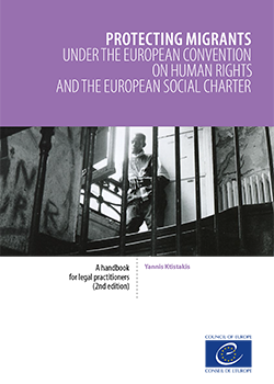 Protecting Migrants under the European Convention on Human Rights and the European Social Charter