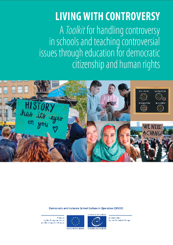 Living with controversy - A toolkit for handling controversy in schools and teaching controversial issues through education for democratic citizenship and human rights