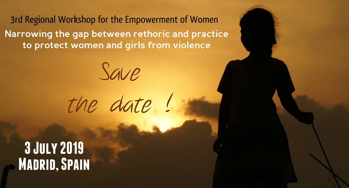 "Third Regional Workshop for the Empowerment of Women:  ""Narrowing the gap between the rhetoric and practice to protect women from violence"""