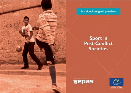 Sport in Post-Conflict Societies. Targeting Social Cohesion in Post-Conflict Societies through Sport