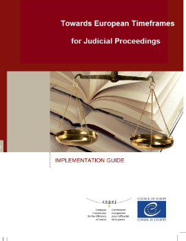 Towards European Timeframes for Judicial Proceedings - Implementation Guide