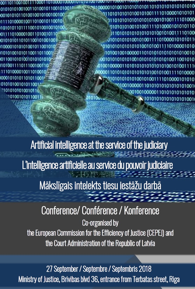 "CEPEJ Conference: ""Artificial intelligence at the service of the Judiciary"", 27 September 2018, Riga (Latvia)"