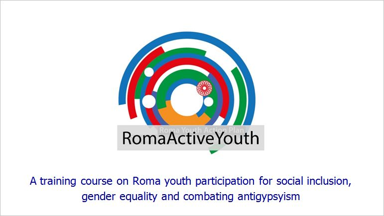 CALL FOR PARTICIPANTS: RomaActiveYouth - A training course on Roma youth participation for social inclusion, gender equality and combating antigypsyism