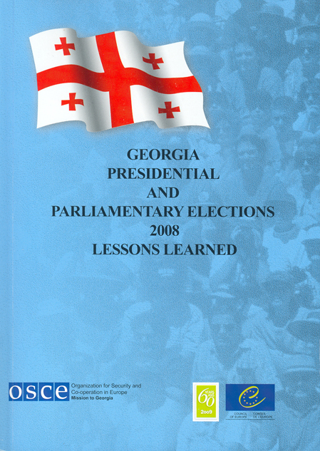 Georgia Presidential and Parliamentary Elections 2008 - Lessons Learned