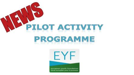 Re-opening of the pilot activity programme