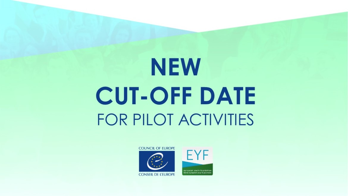 New cut-off date for Pilot Activities