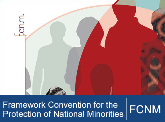 The Advisory Committee on the Framework Convention for the Protection of National Minorities (FCNM)