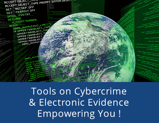Tools on Cybercrime & Electronic Evidence Empowering You!