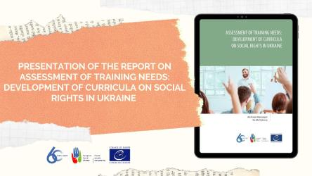 Assessment of training needs: development of curricula on social rights in Ukraine presented in Kyiv