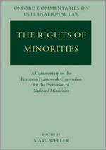 Oxford Commentaries on International Law. The Rights of Minorities. A Commentary on the European Framework Convention for the Protection of National Minorities