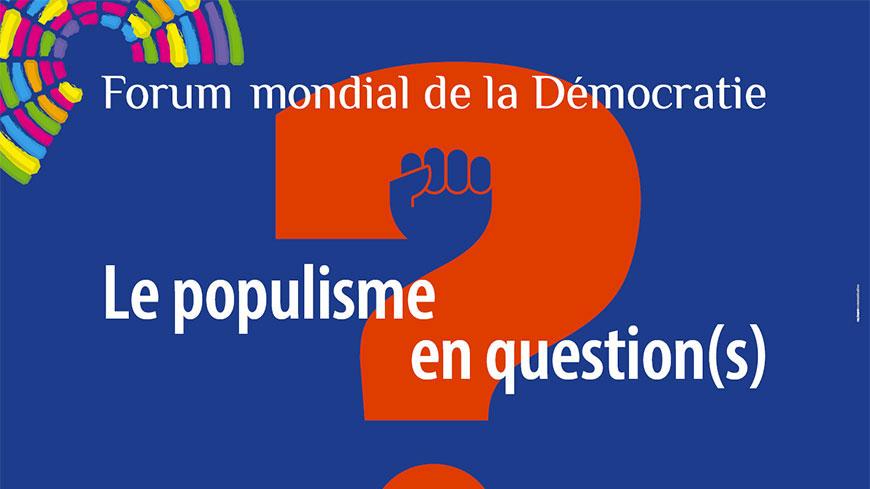 Participation au Forum Mondial de la Démocratie – «Le populisme en question(s)», au Conseil de l'Europe, demain 9 nov 2017, à Strasbourg, sur le thème «Démocratie participative: un antidote au populisme?»
