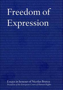 Freedom of Expression - Essays in honour of Nicolas Bratza, President of the European Court of Human Rights
