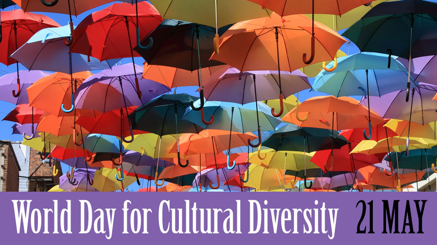 21 May 2018: World Day for Cultural Diversity