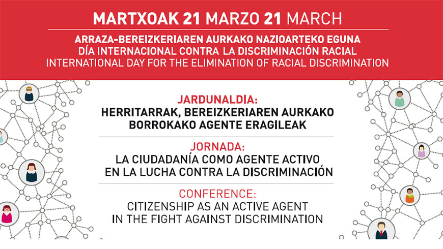 Citizenship as an active agent in the fight against discrimination - Celebration of the International Day Against Racial Discrimination