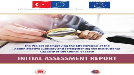 Initial Assessment Report of the Improving the Effectiveness of the Administrative Judiciary and Strengthening the Institutional Capacity of the Council of State Project has been published