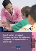 How all teachers can support citizenship and human rights education: a framework for the development of competences
