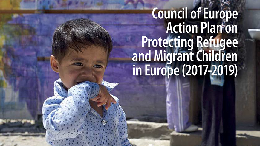Council of Europe Action Plan on protecting refugee and migrant children adopted