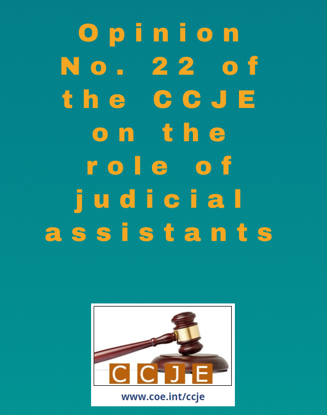The Consultative Council of European Judges (CCJE) tackles the role of judicial assistants in its Opinion No. 22