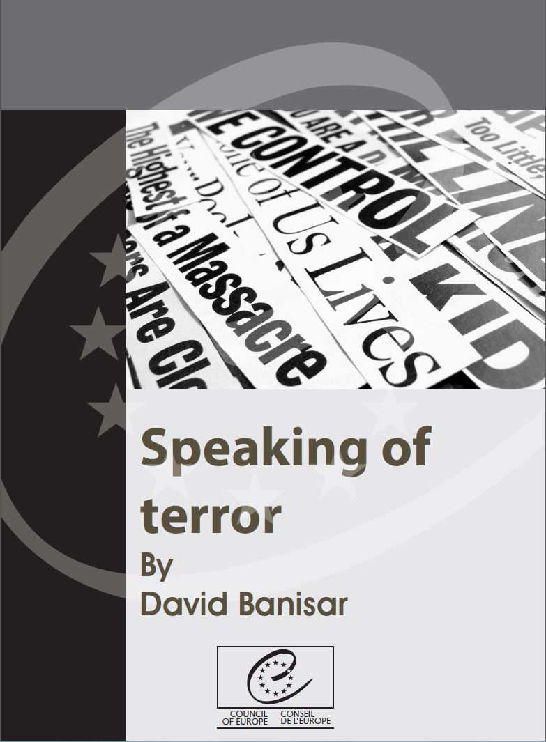Speaking of Terror - A survey of the effects of counter-terrorism legislation on freedom of the media in Europe (2008) by David Banisar